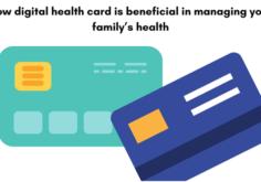 Digital health card help in Managing Family's health